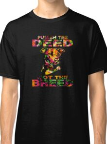 PUNISH THE DEED - NOT THE BREED Classic T-Shirt