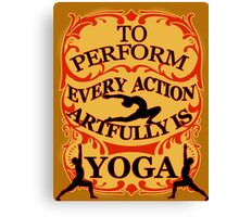 Yoga : To perform every action artfully is YOGA Canvas Print