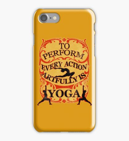 Yoga : To perform every action artfully is YOGA iPhone Case/Skin