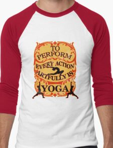 Yoga : To perform every action artfully is YOGA Men's Baseball ¾ T-Shirt