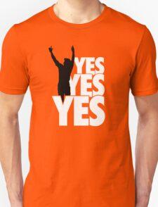 Yes Yes Yes! Unisex T-Shirt