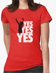 Yes Yes Yes! Womens Fitted T-Shirt