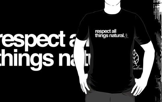 respect all things natural (white) by Matt  Streatfeild