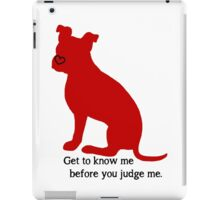 Know Me Before You Judge Me pit bull logo iPad Case/Skin