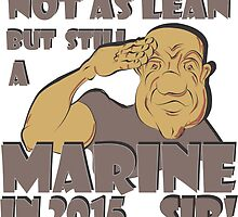 NOT AS LEAN BUT STILL A MARINE by MontanaJack
