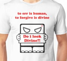 Do I Look Divine?! Unisex T-Shirt