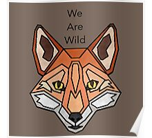 We Are Wild Poster