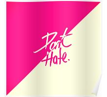 """Don't Hate"" Two Tone Pink & Vintage White Poster"