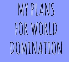 MY PLANS FOR WORLD DOMINATION (SPIRAL NOTEBOOK) by Rob Price