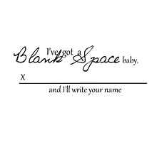 BLANK SPACE X________________ by suzeejobs