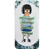 I Am A Smart, Strong, Sensual Woman - Tina iPhone Case/Skin