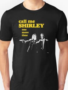 Call me Shirley T-Shirt