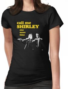 Call me Shirley Womens Fitted T-Shirt