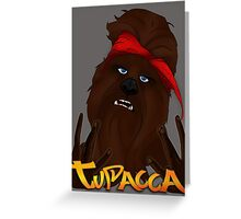 Tupacca Greeting Card