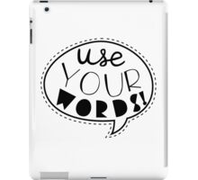 Use Your Words (Black) iPad Case/Skin