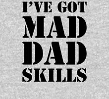 I've Got Mad Dad Skills Unisex T-Shirt
