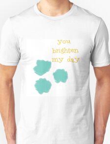 You Brighten My Day T-Shirt