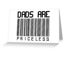 Dads Are Priceless Greeting Card