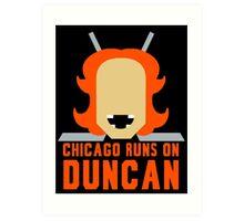 Chicago Runs on Duncan Art Print