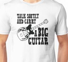 Talk Softly And Carry A Big Guitar Unisex T-Shirt