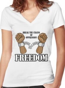 FREEDOM - Break The Chains of Oppression Women's Fitted V-Neck T-Shirt