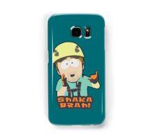 Shaka-brah! Samsung Galaxy Case/Skin