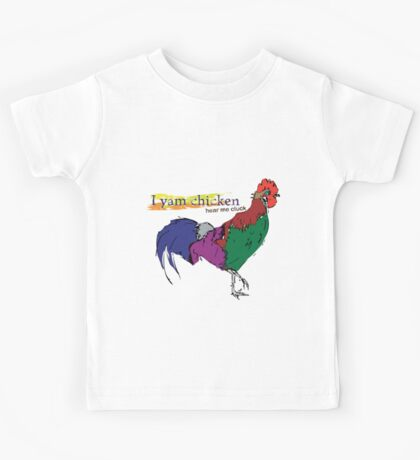 I yam chicken hear me cluck Kids Tee