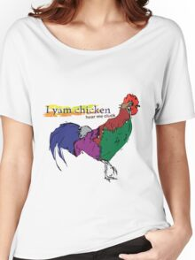 I yam chicken hear me cluck Women's Relaxed Fit T-Shirt