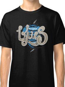 Keepin Blues Alive Classic T-Shirt