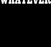 Whatever  by rara25