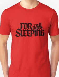 For All Those Sleeping T-Shirt