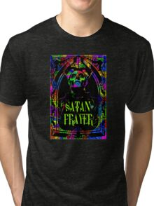 SATAN PRAYER Tri-blend T-Shirt