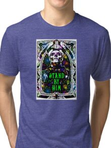 STAND BY HIM Tri-blend T-Shirt