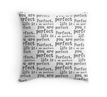 i am perfect you are perfect life is perfect black white small pattern Throw Pillow