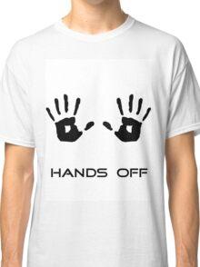 Hands off Classic T-Shirt