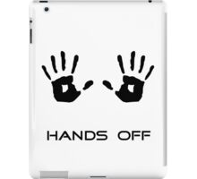 Hands off iPad Case/Skin