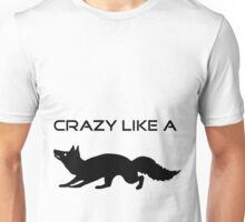 Crazy like a fox Unisex T-Shirt