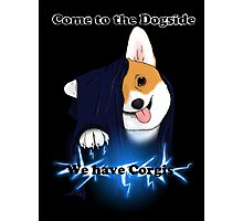 Come to the Dogside we have Corgis! Photographic Print