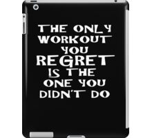 The Only Workout You Regret  iPad Case/Skin
