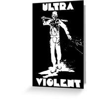 A Clockwork Orange Ultra Violent Greeting Card