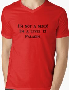 I'm not a nerd! I'm a level 12 Paladin Mens V-Neck T-Shirt