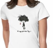 it's my good hair day! Womens Fitted T-Shirt