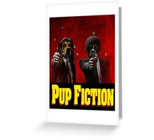 Pup Fiction Greeting Card