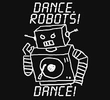 Dance, Robots! Dance! Unisex T-Shirt