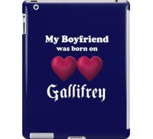 My Boyfriend was Born on Gallifrey iPad Case/Skin