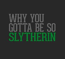 Why You Gotta Be So SLYTHERIN by Articles & Anecdotes