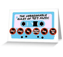 The Unbreakable Rules Of 90's Music Greeting Card