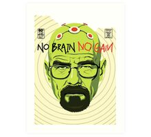 No Brain No Gain Art Print