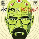 No Brain No Gain by butcherbilly