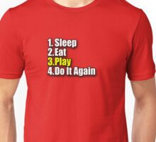 Sleep Eat Play - Have Fun T-Shirt - Enjoy Sticker - Kids Jumpsuit Motto  Unisex T-Shirt